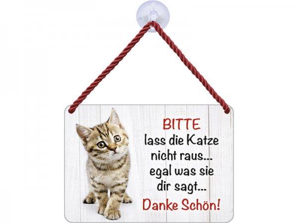 Kulthänger Blechschild Lass die Katze nicht rein KH045