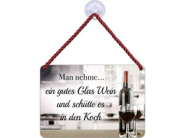 Kulthänger Blechschild Man nehme Wein und schütte es in Koch KH074