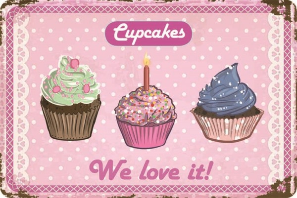 Cupcakes We love it!