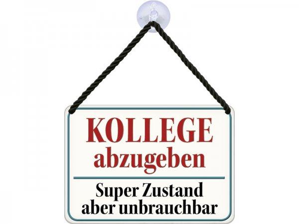 Kulthänger Blechschild Kollege abzugeben KH142
