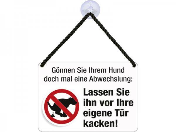 Kulthänger Blechschild Lassen Sie Ihren eigenen Hund vor die Tür kacken KH044