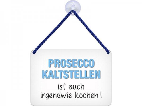 Kulthänger Blechschild Prosecco kaltstellen KH029