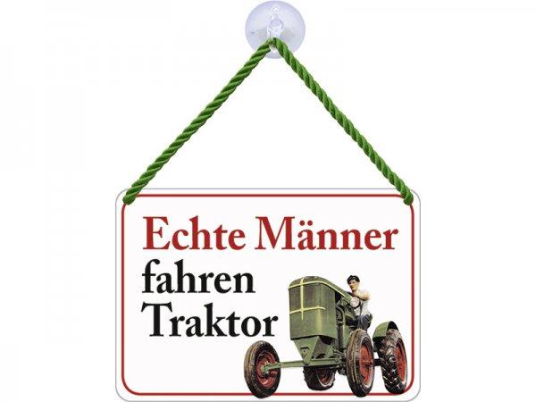 Kulthänger Blechschild Echte Männer fahren Traktor KH035