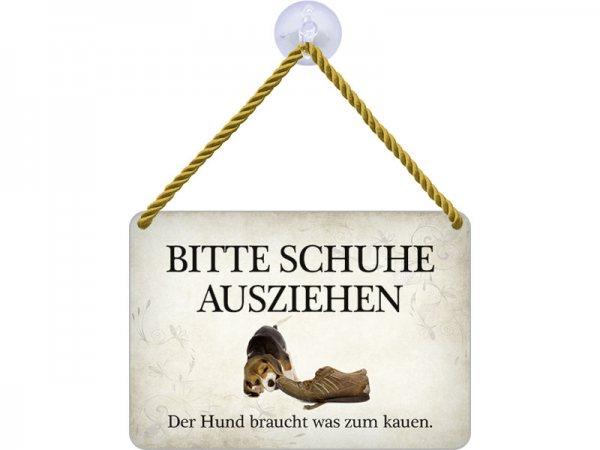 Kulthänger Blechschild Schuhe ausziehen Hund brauch was zum kauen KH008