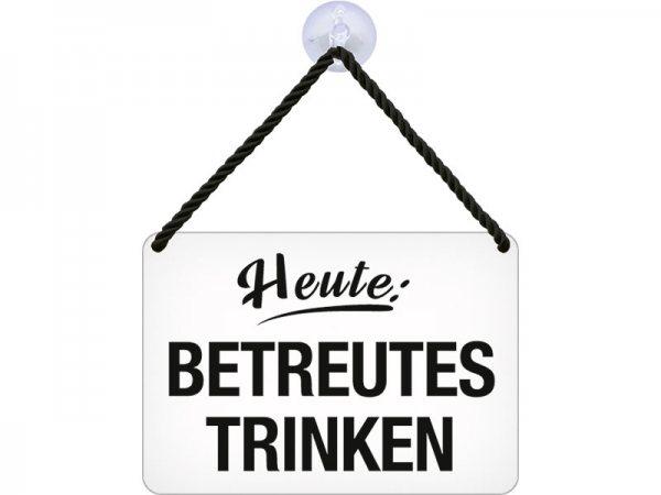 Kulthänger Blechschild Betreutes Trinken KH033
