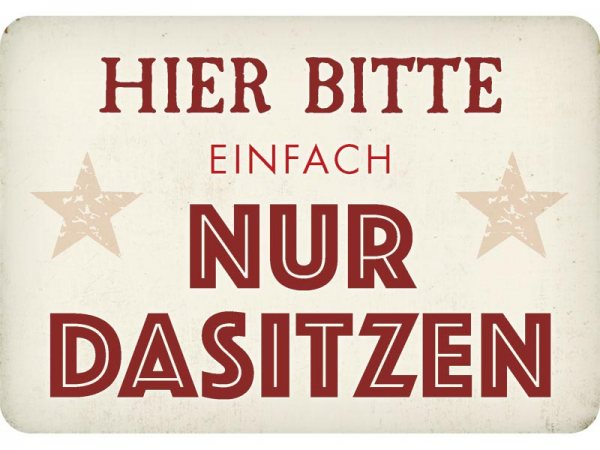 Kulthänger Blechschild Dasitzen KH143