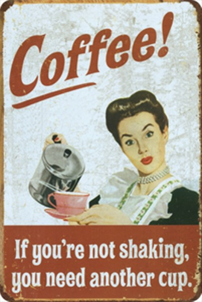Coffee! If you`re not shaking you need another cup
