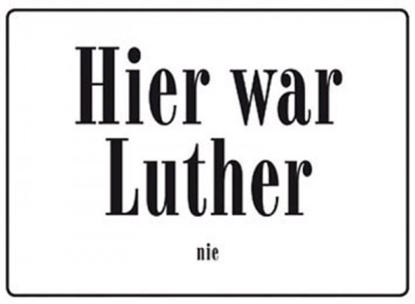 Hier war Luther nie