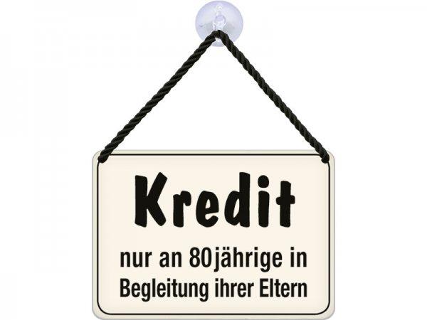Kulthänger Blechschild Kredit KH152