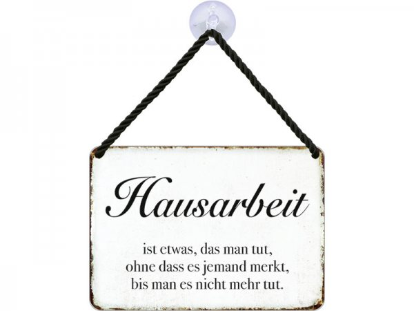 Kulthänger Blechschild Hausarbeit KH077