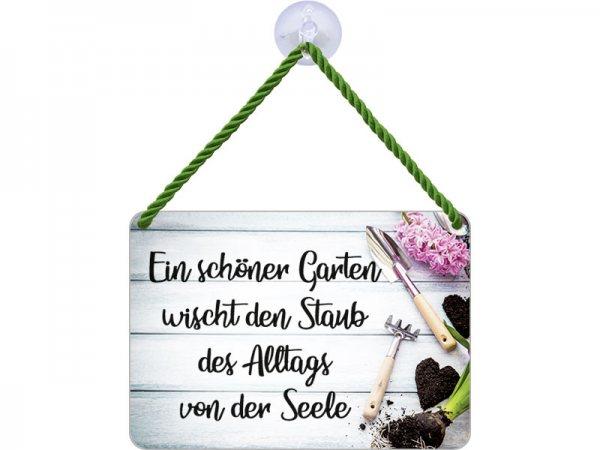 Kulthänger Blechschild Schöner Garten wischt Staub des Alltags KH060