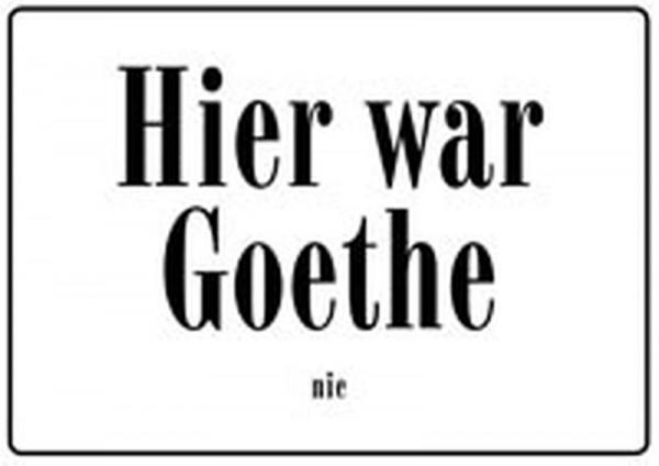 Hier war Goethe nie