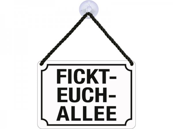 Kulthänger Blechschild Fickt-Euch-Allee KH039