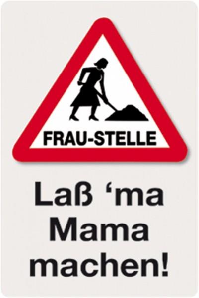 Frau-Stelle Lass ma Mama machen