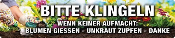 Bitte Klingeln wenn keiner aufmacht: Blumen gießen - Unkraut zupfen - Danke!
