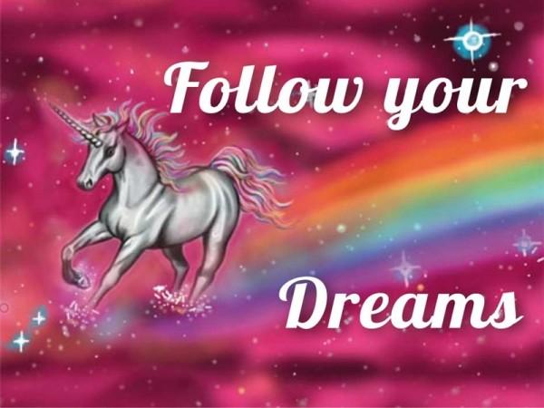 Follow your dreams Einhorn